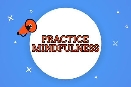 Foto de Word writing text Practice Mindfulness. Business concept for achieve a State of Relaxation a form of Meditation. - Imagen libre de derechos