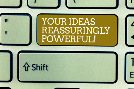 Foto de Word writing text Your Ideas Reassuringly Powerful. Business concept for Power tranquillity in your thoughts Keyboard key Intention to create computer message, pressing keypad idea - Imagen libre de derechos