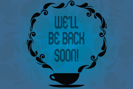 Foto de Conceptual hand writing showing We'll Be Back Soon. Business photo showcasing Taking a short break out of work coming back in a few Cup and Saucer with Paisley Design Blank Watermarked Space - Imagen libre de derechos