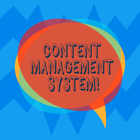 Handwriting text Content Management System. Concept meaning Manages creation and reform of digital content Blank Speech Bubble photo and Stack of Transparent Circle Overlapping