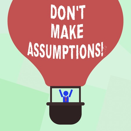 Photo for Conceptual hand writing showing Don T Make Assumptions. Business photo showcasing Do not accept something to be true without proof Hu analysis Dummy Arms Raising in Gondola Riding Air Balloon - Royalty Free Image