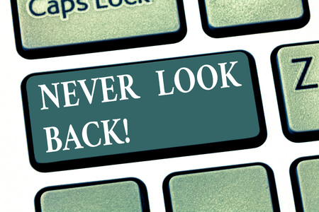 Photo for Handwriting text Never Look Back. Concept meaning Do not have regrets for your actions be optimistic Keyboard key Intention to create computer message pressing keypad idea - Royalty Free Image