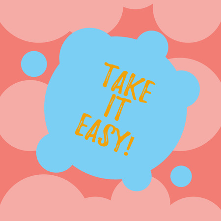 Photo pour Writing note showing Take It Easy. Business photo showcasing Be relaxed do not worry about things stay calmed and rest Blank Deformed Color Round Shape with Small Circles Abstract photo - image libre de droit