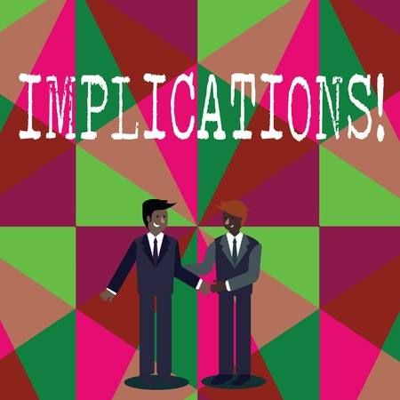 Photo for Writing note showing Implications. Business concept for Conclusion State of being involved Suggestion Insinuation Hint Businessmen Smiling and Greeting each other by Handshaking - Royalty Free Image
