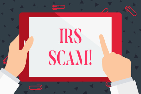 Photo pour Handwriting text Irs Scam. Conceptual photo involve scammers targeting taxpayers pretending be Internal Service Hand Holding Pointing Touching Blank Rectangular Color Tablet White Screen - image libre de droit