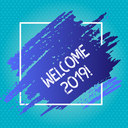 Photo pour Handwriting text writing Welcome 2019. Conceptual photo instance or analysisners of greeting someone like new year Blue Tone Paint Inside Square Line Frame. Textured Smudges with Blank Space - image libre de droit