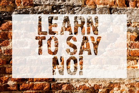 Photo pour Handwriting text Learn To Say No. Conceptual photo It means that you need to decline or refuse few things Brick Wall art like Graffiti motivational call written on the wall - image libre de droit