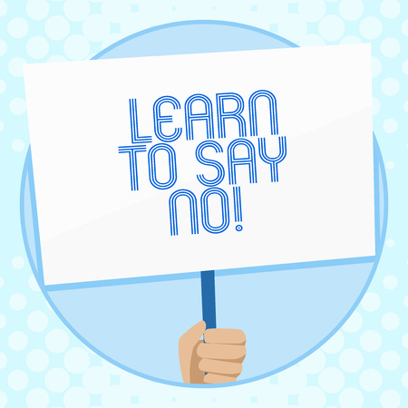 Photo pour Conceptual hand writing showing Learn To Say No. Concept meaning It means that you need to decline or refuse few things Hand Holding White Placard Supported for Social Awareness - image libre de droit