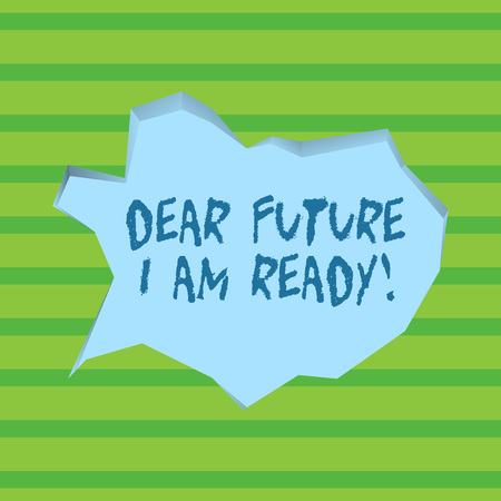 Foto per Conceptual hand writing showing Dear Future I Am Ready. Concept meaning suitable state for action or situation being fully prepared Pale Blue Speech Bubble in Irregular Cut 3D Style Backdrop - Immagine Royalty Free