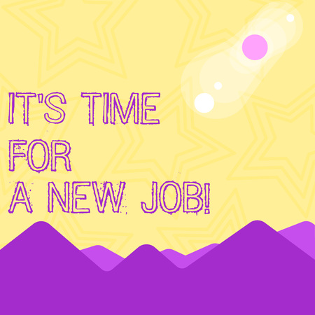 Photo for Text sign showing It S Time For A New Job. Business photo text having paid position regular employment View of Colorful Mountains and Hills with Lunar and Solar Eclipse Happening - Royalty Free Image