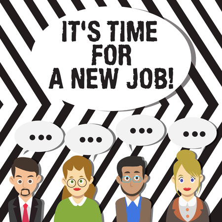 Photo for Handwriting text It S Time For A New Job. Conceptual photo having paid position regular employment Group of Business People with Blank Color Chat Speech Bubble with Three Dots - Royalty Free Image