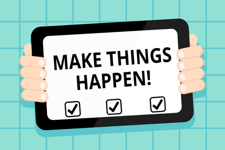 Photo for Conceptual hand writing showing Make Things Happen. Concept meaning you will have to make hard efforts in order to achieve it Color Tablet Smartphone with Screen Handheld Back of Gadget - Royalty Free Image