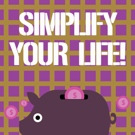 Foto de Writing note showing Simplify Your Life. Business concept for focused on important and let someone else worry about less ones Piggy Money Bank and Coins with Dollar Currency Sign on Slit - Imagen libre de derechos