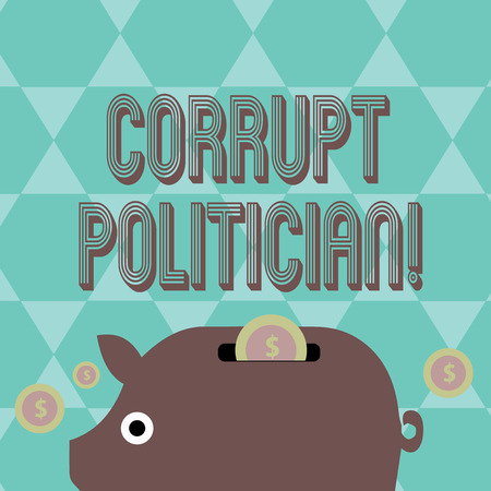 Photo for Writing note showing Corrupt Politician. Business concept for a public leader who misuse of public authority and fund Piggy Money Bank and Coins with Dollar Currency Sign on Slit - Royalty Free Image