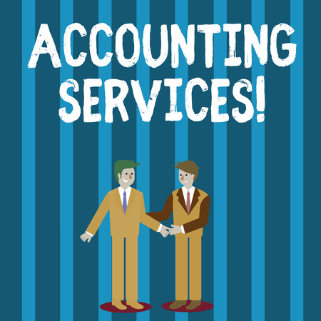 Photo for Word writing text Accounting Services. Business photo showcasing analyze financial transactions of a business or a demonstrating Two Businessmen Standing, Smiling and Greeting each other by Handshaking - Royalty Free Image