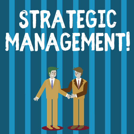 Photo for Word writing text Strategic Management. Business photo showcasing formulation and implementation of the major goals Two Businessmen Standing, Smiling and Greeting each other by Handshaking - Royalty Free Image