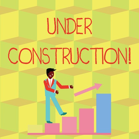 Photo for Handwriting text Under Construction. Conceptual photo project that is unfinished but actively being worked on Smiling Businessman Climbing Colorful Bar Chart Following an Arrow Going Up - Royalty Free Image