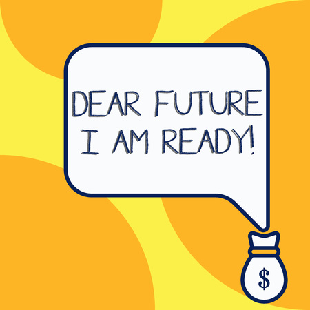 Foto per Handwriting text writing Dear Future I Am Ready. Conceptual photo suitable state for action or situation being fully prepared - Immagine Royalty Free