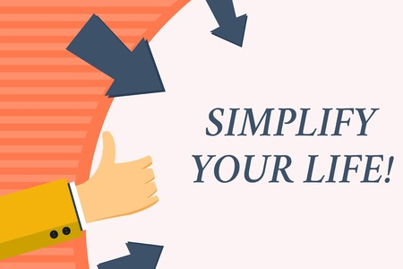 Foto de Word writing text Simplify Your Life. Business photo showcasing focused on important and let someone else worry about less ones Hand Gesturing Thumbs Up and Holding on Blank Space Round Shape with Arrows - Imagen libre de derechos