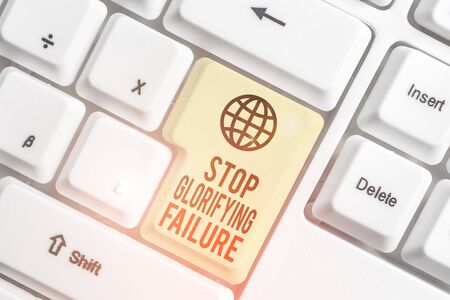 Photo for Writing note showing Stop Glorifying Failure. Business concept for do not let Breakdown Rule your life Try again White pc keyboard with note paper above the white background - Royalty Free Image