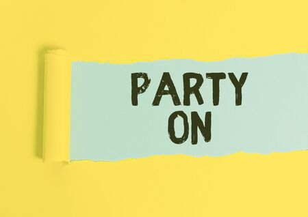 Photo for Writing note showing Party On. Business concept for Keep or continue having a great time even after something happens Cardboard which is torn placed above a wooden classic table - Royalty Free Image