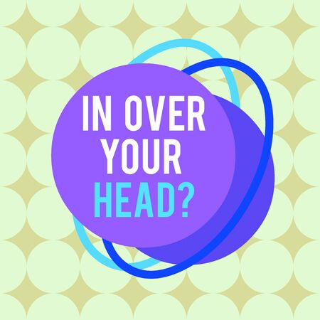 Photo for Word writing text In Over Your Head question. Business photo showcasing To be involved in a difficult situation problem Asymmetrical uneven shaped format pattern object outline multicolour design - Royalty Free Image