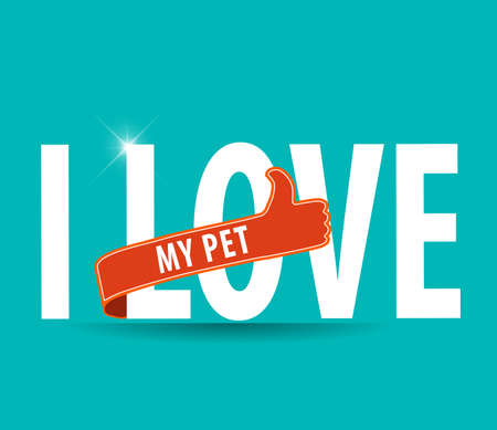 I Love My Pet flat colors typography graphic design