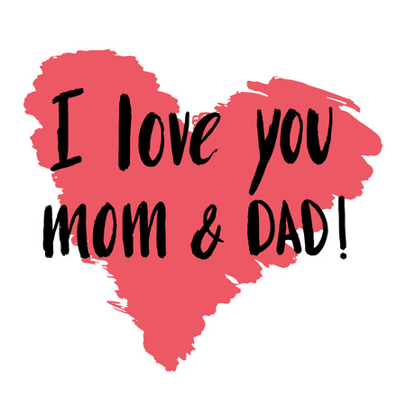 Ilustración de Hand drawn lettering, quote I love you mom and dad for poster, banner, logo, icon, template, greeting card for mothers, fathers, family day congratulation. - Imagen libre de derechos
