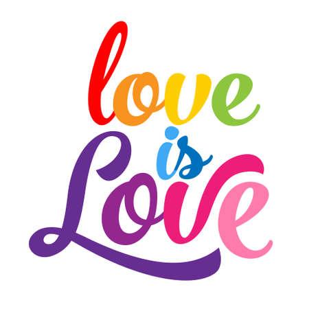 Ilustración de Love is love - LGBT pride slogan against homosexual discrimination. Modern calligraphy with rainbow colored characters. Good for scrap booking, posters, textiles, gifts, pride sets. - Imagen libre de derechos