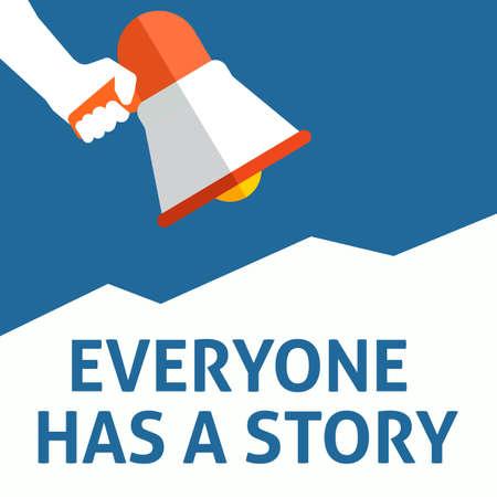 Illustration pour EVERYONE HAS A STORY Announcement. Hand Holding Megaphone With Speech Bubble. Flat Vector Illustration - image libre de droit