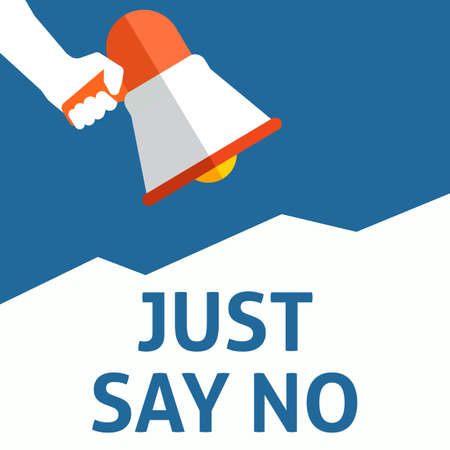 Illustrazione per JUST SAY NO Announcement. Hand Holding Megaphone With Speech Bubble. Flat Vector Illustration - Immagini Royalty Free
