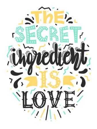 Illustration pour Quotes The secret ingredient is love. Calligraphy motivational poster. - image libre de droit