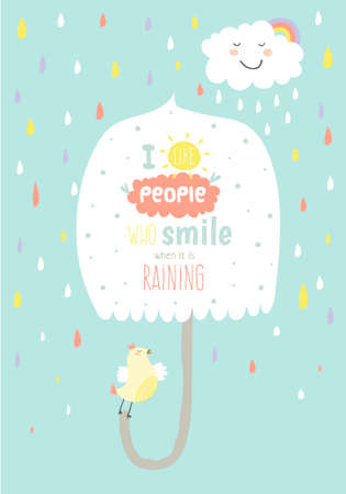 Illustration pour Greeting card with cute and funny vector illustration. Inspirational and motivational quotes poster. Good for happy birthday greetings and other holidays. Smiling when it is raining - image libre de droit