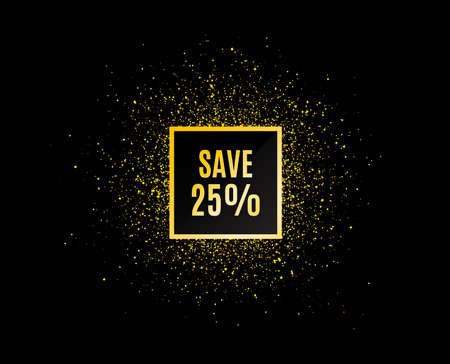 Illustration pour Gold glitter banner. Save 25% off. Sale Discount offer price sign. Special offer symbol. Christmas sales background. Abstract shopping banner tag. Template for design. Vector - image libre de droit