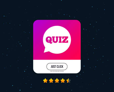 Illustration pour Quiz speech bubble sign icon. Questions and answers game symbol. Web or internet icon design. Rating stars. Just click button. Vector - image libre de droit