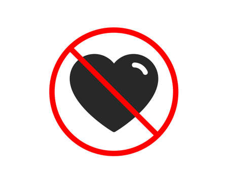 Illustrazione per No or Stop. Heart icon. Love sign. Valentines Day sign symbol. Prohibited ban stop symbol. No heart icon. Vector - Immagini Royalty Free