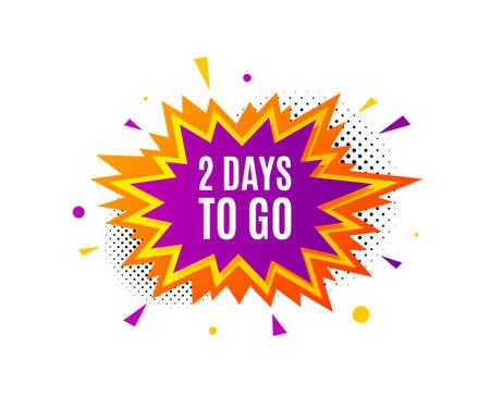 Ilustración de 2 days to go. Banner badge, offer sticker. Special offer price sign. Advertising discounts symbol. 2 days to go banner. Sticker badge. Vector - Imagen libre de derechos