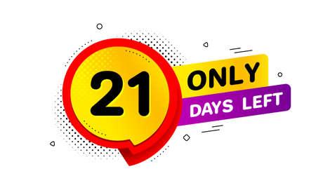 Illustration pour Twenty one days left icon. Chat bubble badge. 21 days to go sign. Speech bubble banner. Price tag design. Promotion sale badge. Limited discounts. Vector - image libre de droit