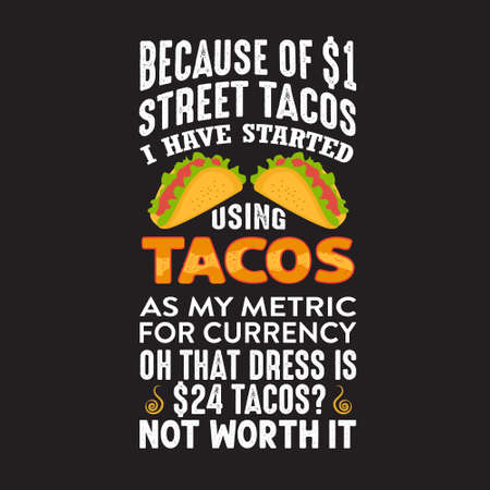 Illustration pour Funny Taco Quote and saying. Because of street tacos - image libre de droit