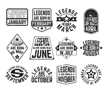 Illustration for T-shirt print design. Set of - legends are born in various months - vintage textured t shirt stamp or patch. Design for badge, applique, label, t-shirts, jeans and casual wear. Vector illustration. - Royalty Free Image