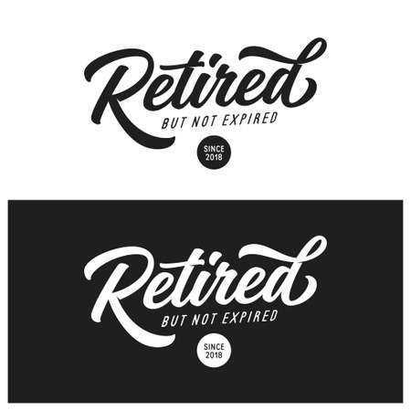 Illustration pour Retired not expired t-shirt lettering design. Typography gift for retirement day. Vector vintage illustration. - image libre de droit