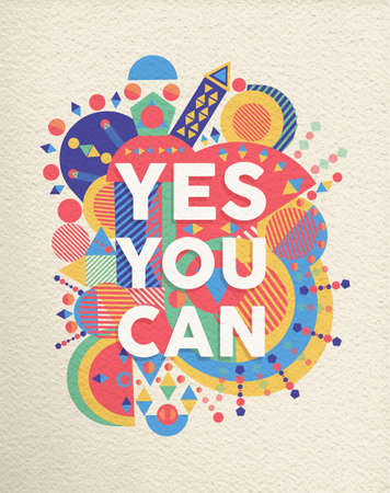 Ilustración de Yes you can colorful typographical Poster. Inspirational motivation quote design background.  EPS10 vector file with transparency layers. - Imagen libre de derechos