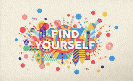Illustrazione per Find yourself colorful typographical poster. Inspirational motivation quote design illustration background.  EPS10 vector file with transparency layers. - Immagini Royalty Free