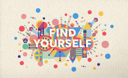 Ilustración de Find yourself colorful typographical poster. Inspirational motivation quote design illustration background.  EPS10 vector file with transparency layers. - Imagen libre de derechos