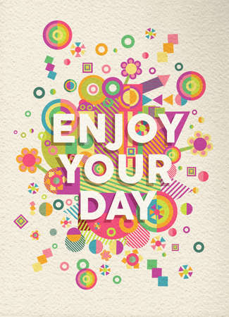 Illustrazione per Enjoy your day colorful typographical Poster. Inspirational motivation quote design.  EPS10 vector file with transparency layers. - Immagini Royalty Free