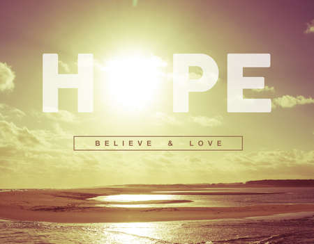 Photo pour Hope believe and love motivational inspiring quote concept with vintage soft light sunset landscape background ideal for greeting card and poster design. - image libre de droit