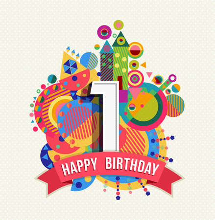 Illustration for Happy Birthday one 1 year, fun design with number, text label and colorful geometry element. Ideal for poster or greeting card. EPS10 vector. - Royalty Free Image