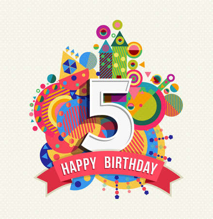 Illustration for Happy Birthday five 5 year, fun design with number, text label and colorful geometry element. Ideal for poster or greeting card. EPS10 vector. - Royalty Free Image