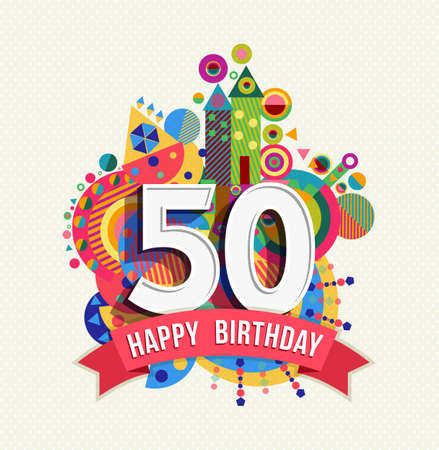 Illustration for Happy Birthday fifty 50 year fun design with number, text label and colorful geometry element. Ideal for poster or greeting card. EPS10 vector. - Royalty Free Image