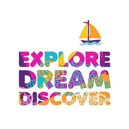Illustration for Explore dream discover text quote with boat in paper cut style. Colorful summer vacation typography inspiration sign. EPS10 vector. - Royalty Free Image